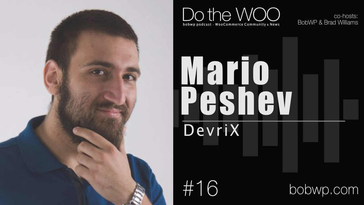 Do the Woo with Mario Peshev Episode 16