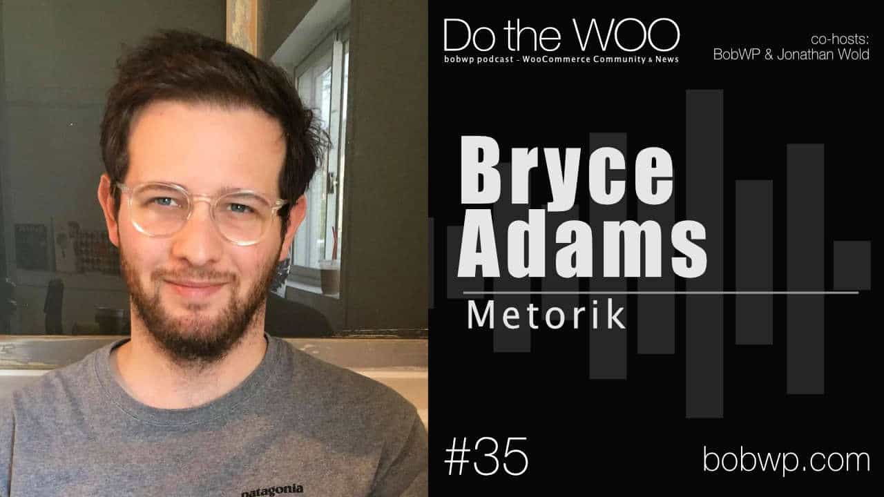 Do the Woo Podcast with Bryce Adams Episode 35