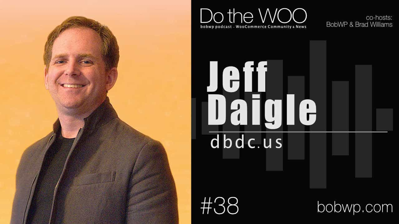 Do the Woo Podcast with Jeff Daigle Episode 38