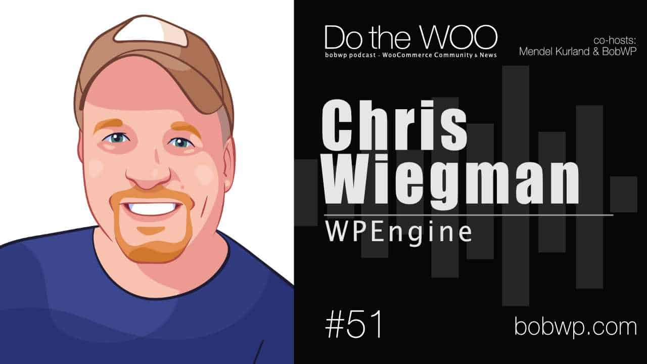 Do-the-Woo-Podcast-with-Chris-Wiegman-Episode-51