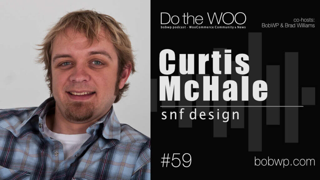 Do the Woo podcast with Curtis McHale Episode 59
