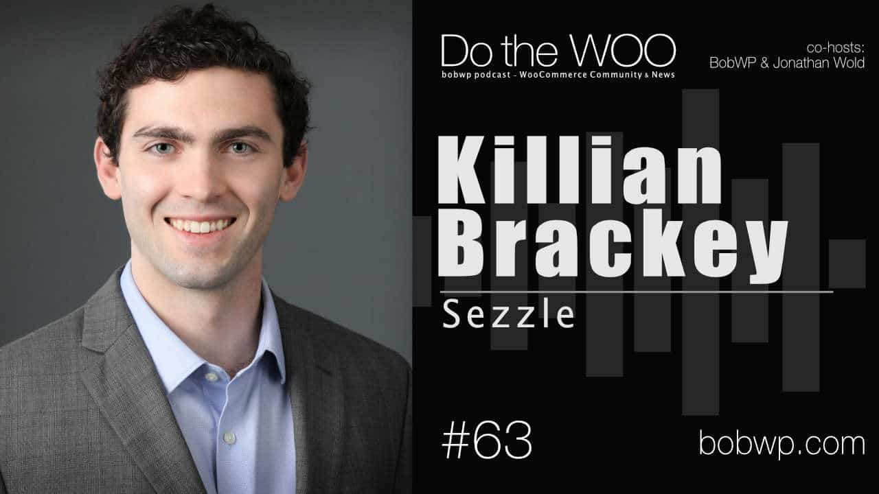 Installment Payments, Financial Empowerment and WooCommerce with Killian Brackey from Sezzle