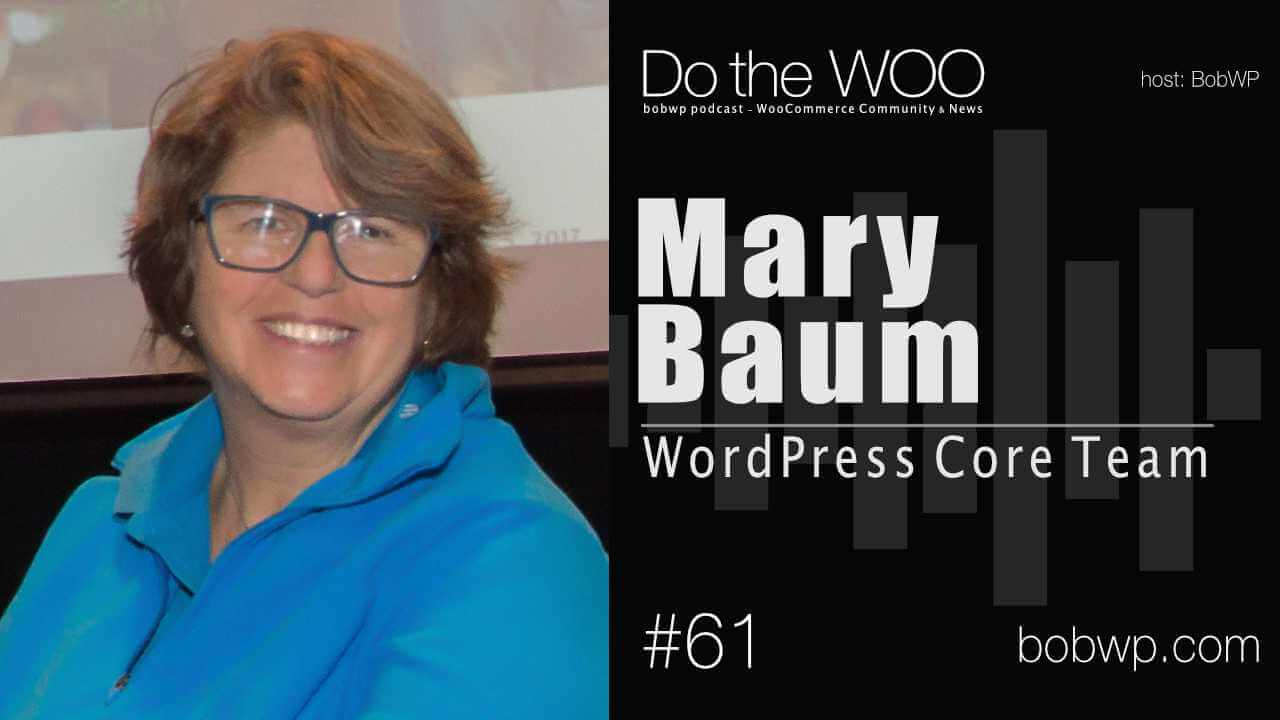 WooCommerce, Documentation and WordPress Core with Mary Baum