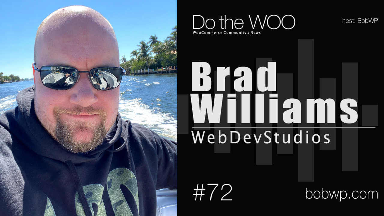 Do the Woo Co-Host Brad Williams from WebDevStudios Unplugged
