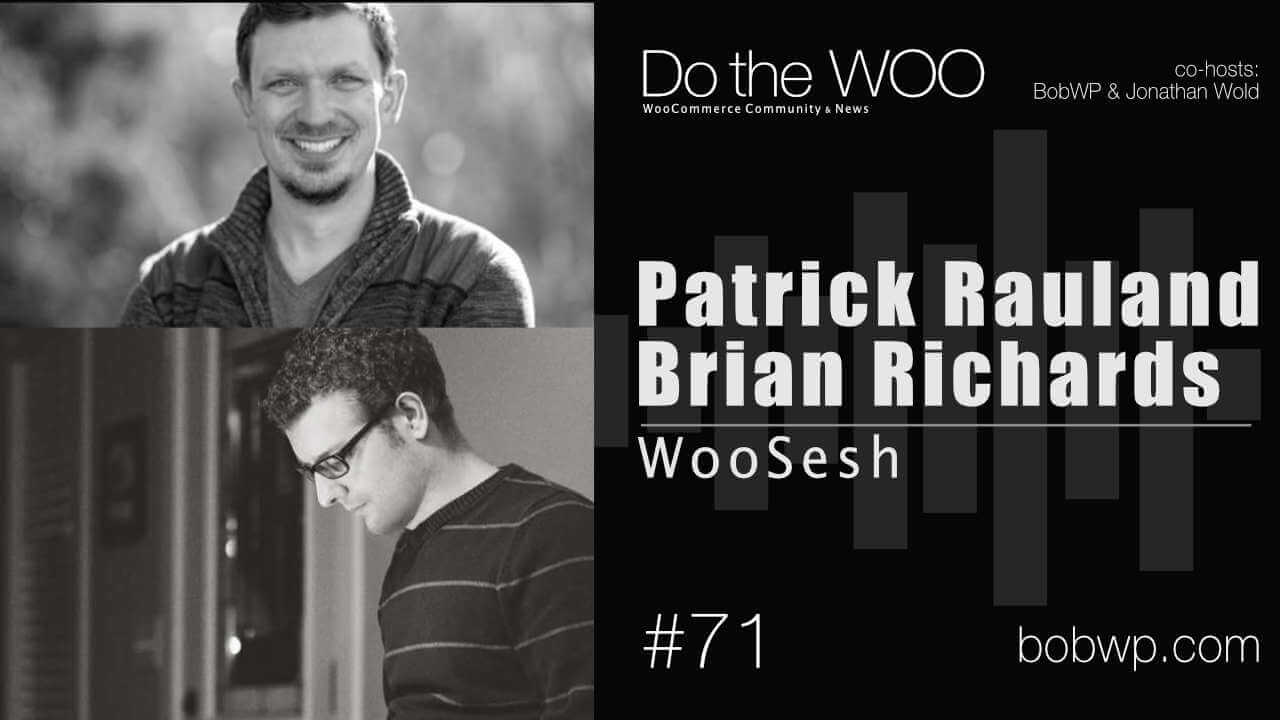 Do the Woo podcast with Brian Richards and Patrick Rauland Episode 71