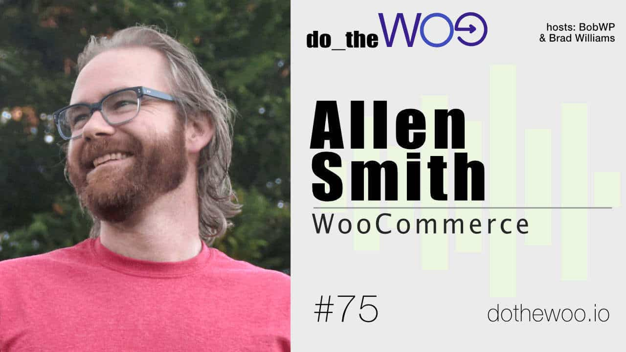 Do the Woo Podcast Allen Smith Episode 75