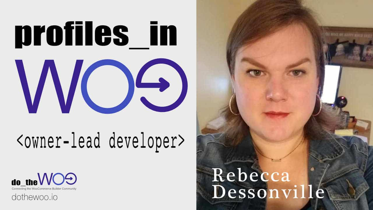 Profiles in Woo Rebecca Dessonville