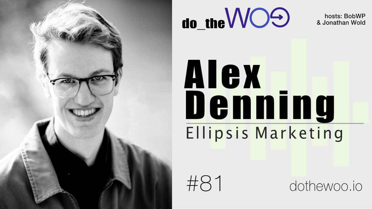 The WooCommerce Product Ecosystem: Product Pricing and Opportunities with Alex Denning