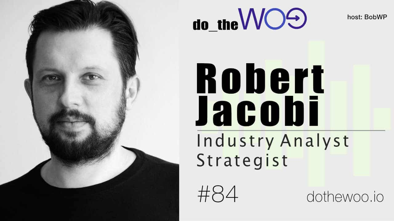 Outside and Inside the WooCommerce Ecosystem with Robert Jacobi