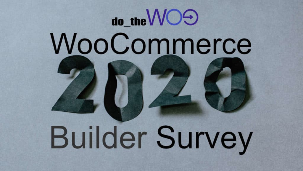 WooCommerce 2020 Builder Survey