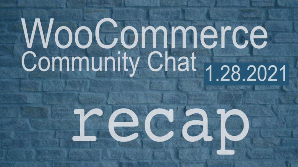 WooCommercee Community Chat January 28