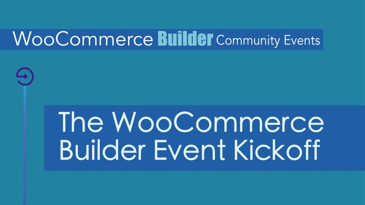 First WooCommerce Builder Community Event Scheduled