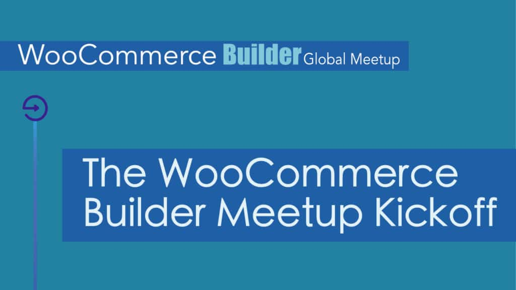 WooCommerce Builder Meetup March 4 2021
