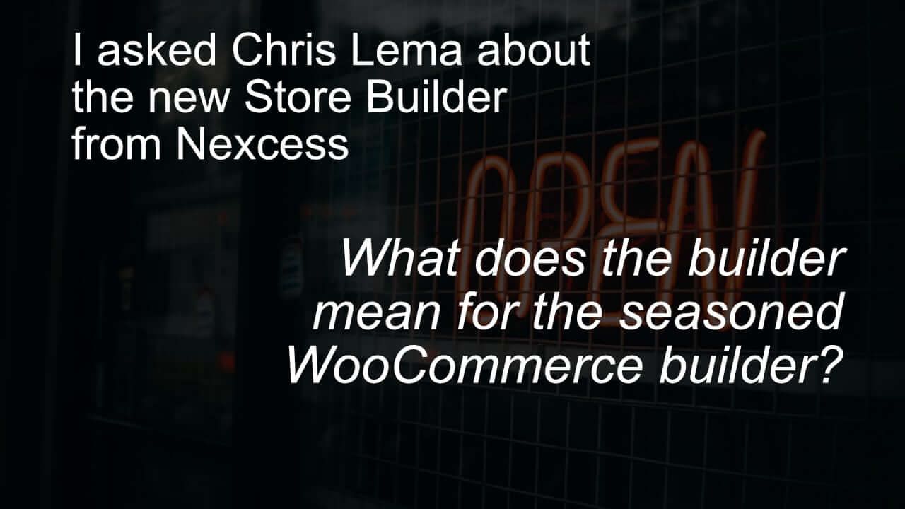 StoreBuilder by Nexcess Launched