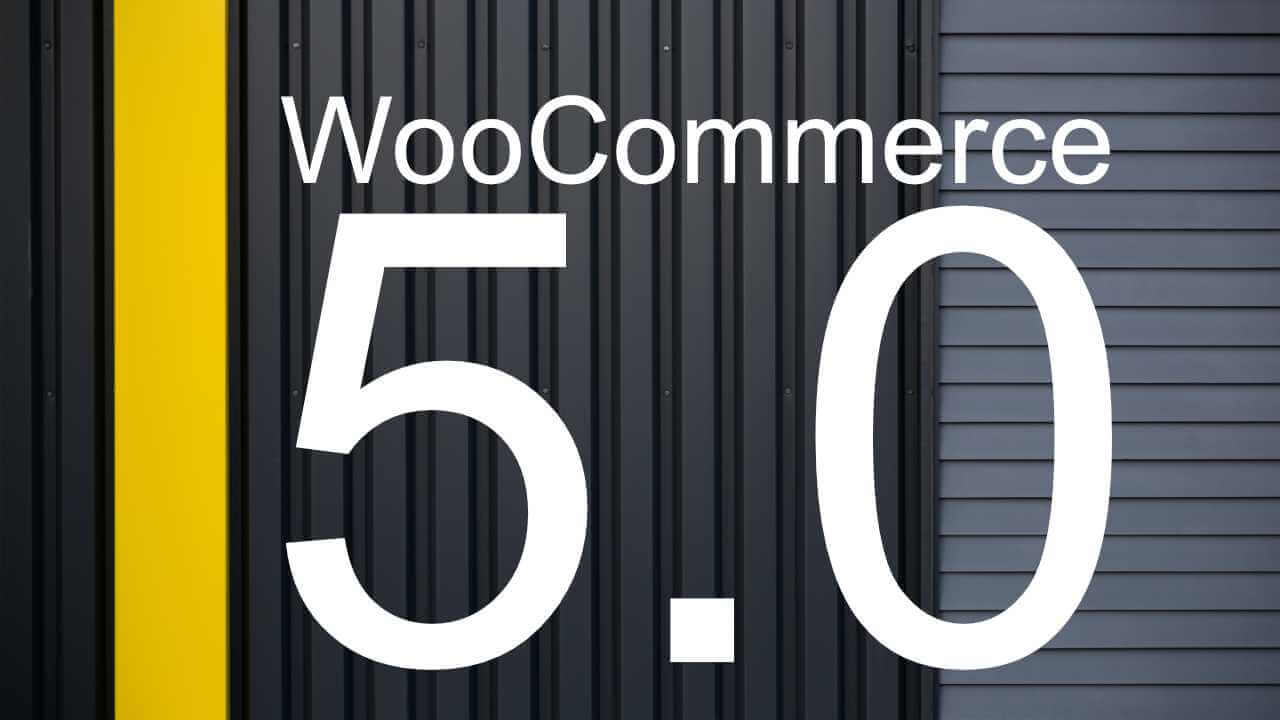 WooCommerce 5.0 Released