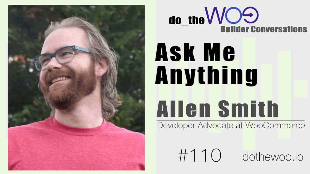 A Q&A with Allen Smith, Developer Advocate at WooCommerce.com