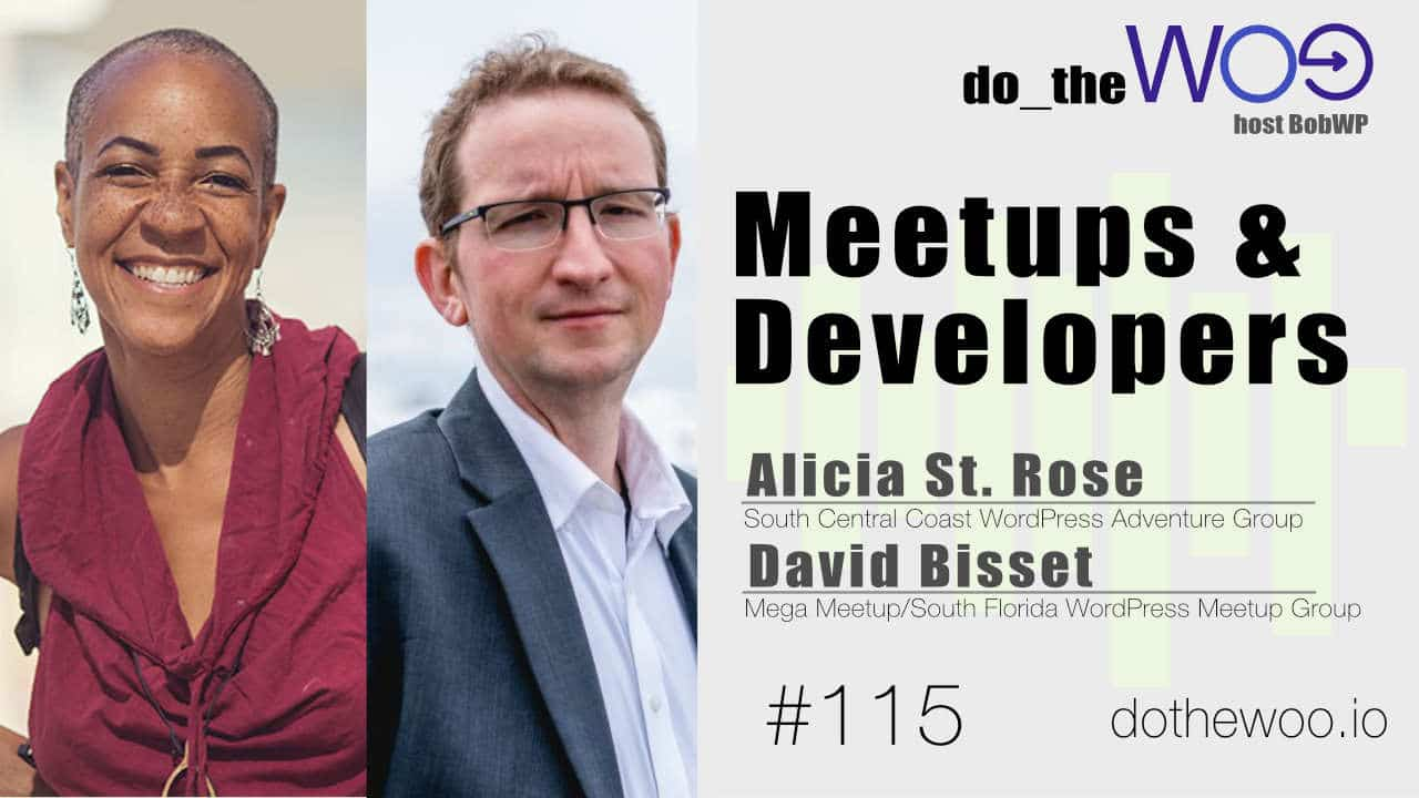 Developers and Meetups with Alicia St. Rose and David Bisset