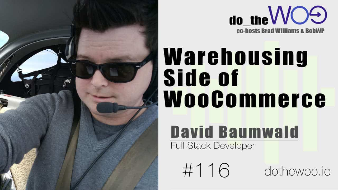 Hooking WooCommerce into Warehousing with David Baumwald