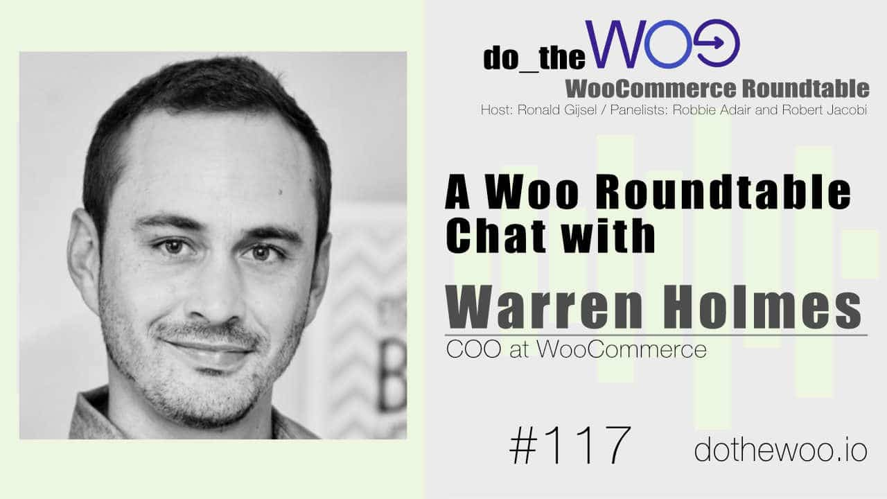 A Roundtable Discussion with Warren Holmes, COO at WooCommerce