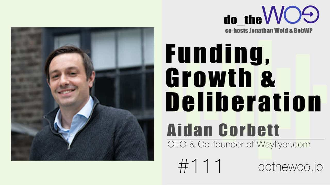 Funding, Growth and Deliberation with Aidan Corbett