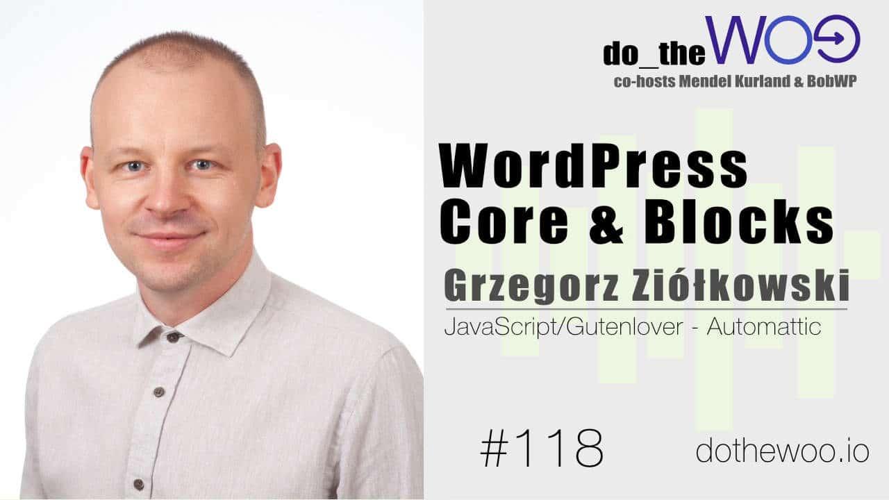 WordPress Core and Blocks with Grzegorz Ziółkowski