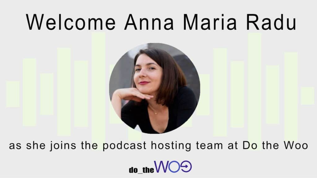 Anna Maria Radu joins the Do the Woo Podcast