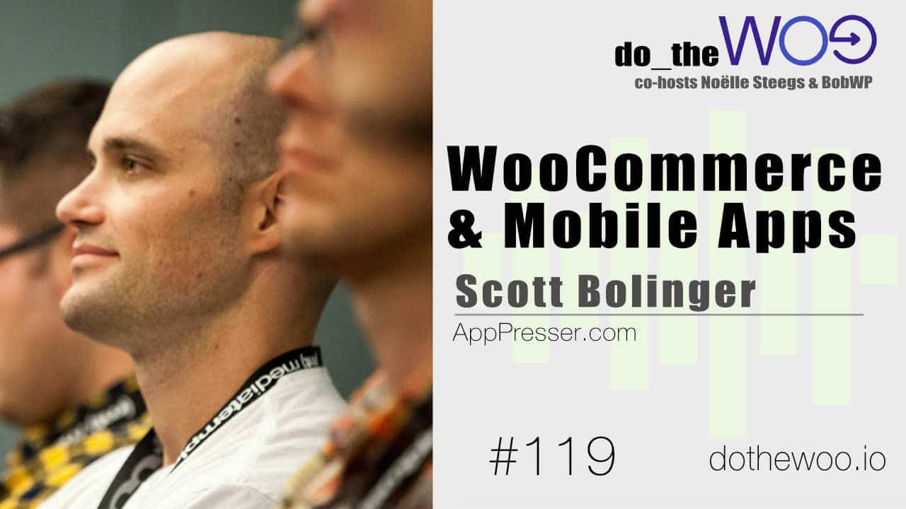 WooCommerce and Mobile Apps with Scott Bolinger