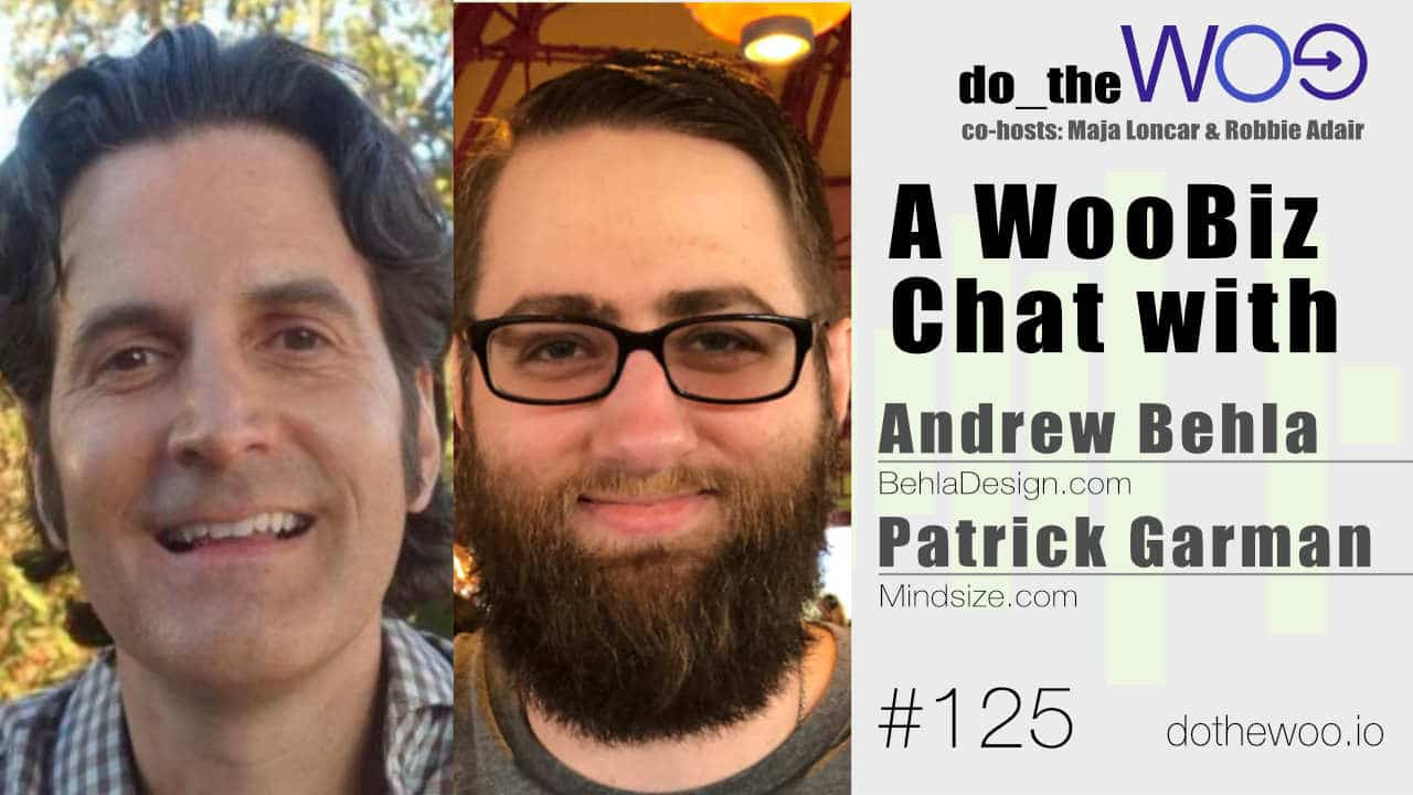 Do the Woo Podcast with Andrew Behla and Patrick Garman Episode 125