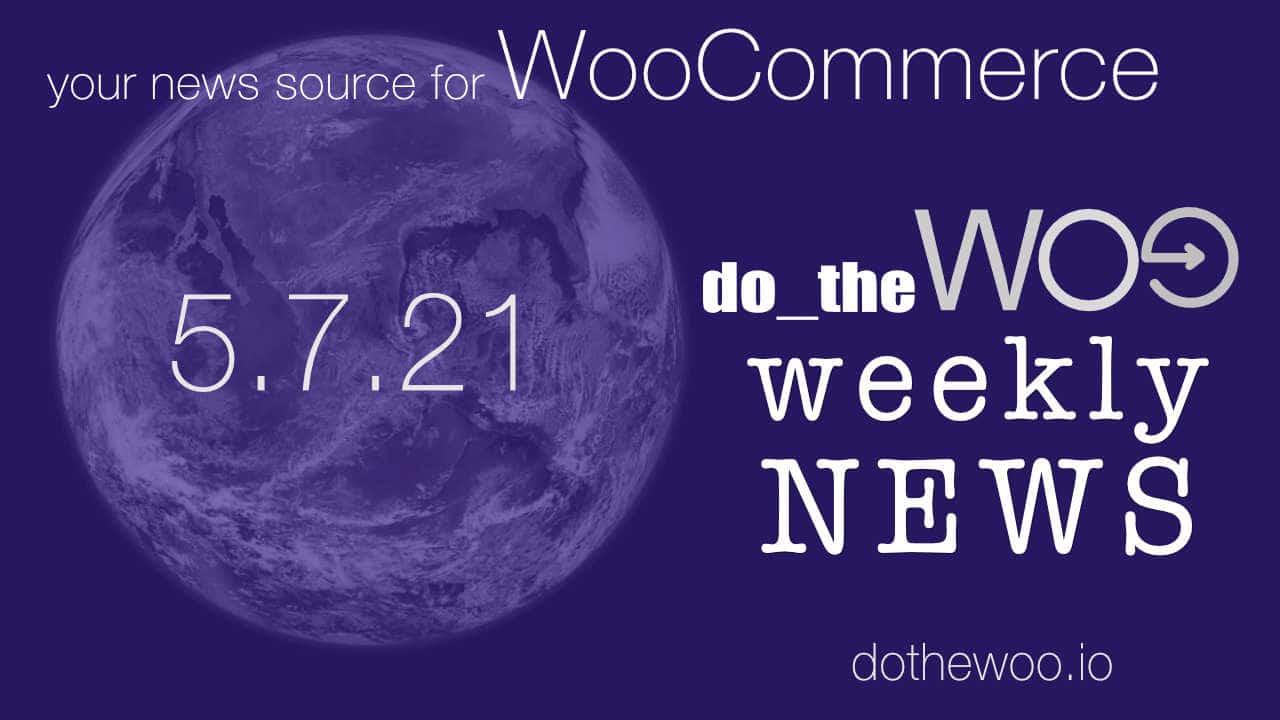 Do the Woo News May 7, 2021